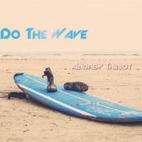Do the Wave, by Andrew Thiriot, Now Add Music, Add Music to Videos, Films, Podcasts, Audiobooks, Movies, Commercials