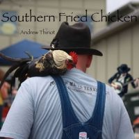 Southern Fried Chicken by Andrew Thiriot, Now Add Music. Add Music to your videos, podcasts, films, audiobooks, commercials. Royalty Free Music