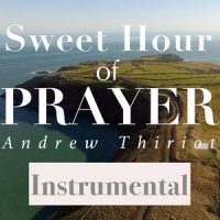 Sweet Hour of Prayer Instrumental by Andrew Thiriot, Now Add Music, Add Music to Videos, Podcasts, Shows, TV, Film, Audiobook